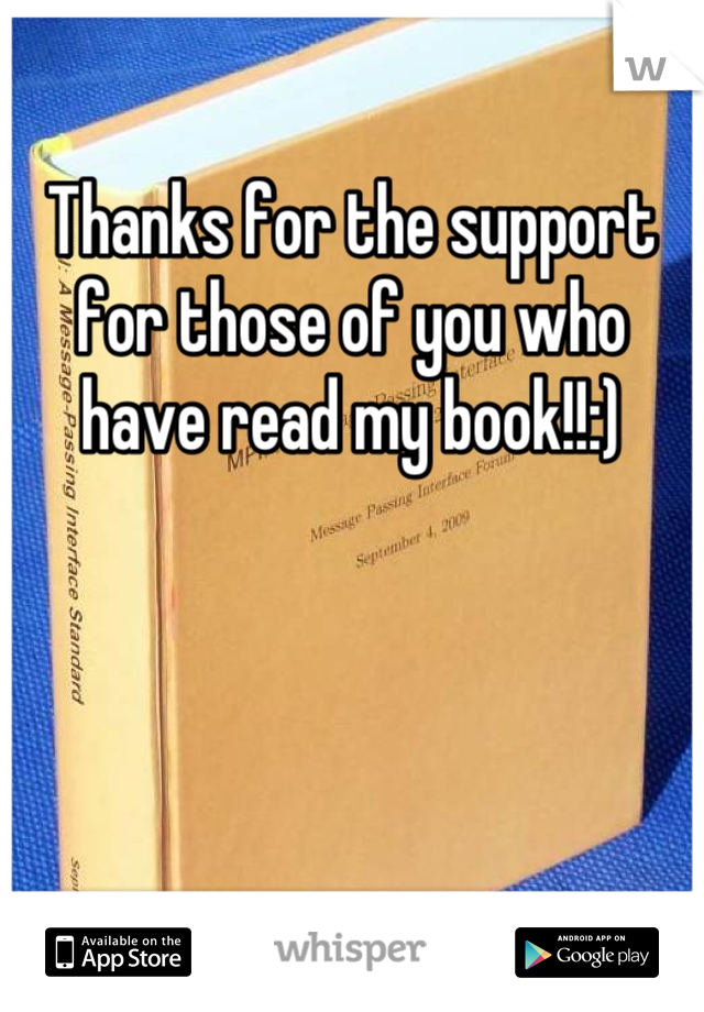 Thanks for the support for those of you who have read my book!!:)