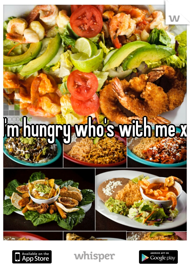 I'm hungry who's with me xD