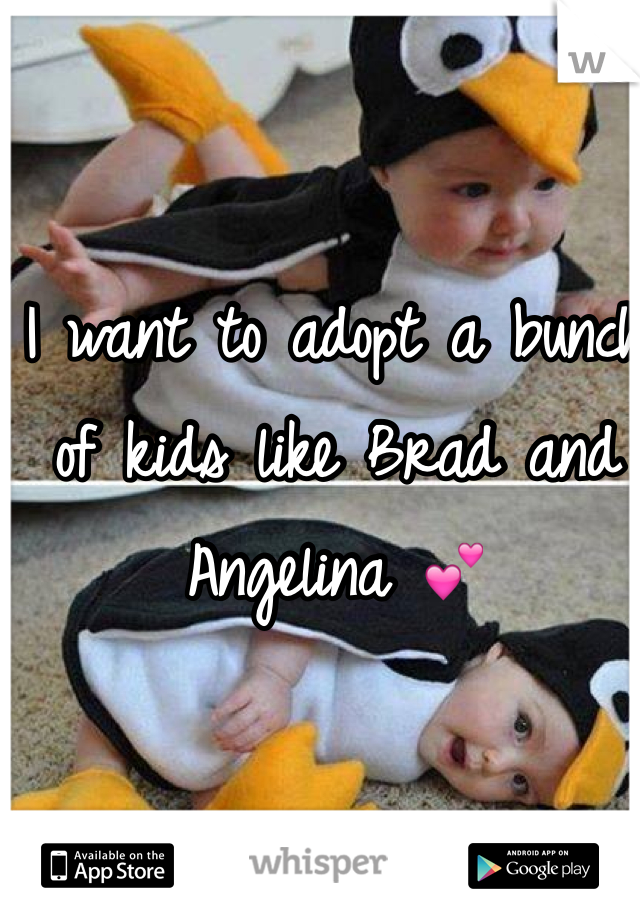 I want to adopt a bunch of kids like Brad and Angelina 💕