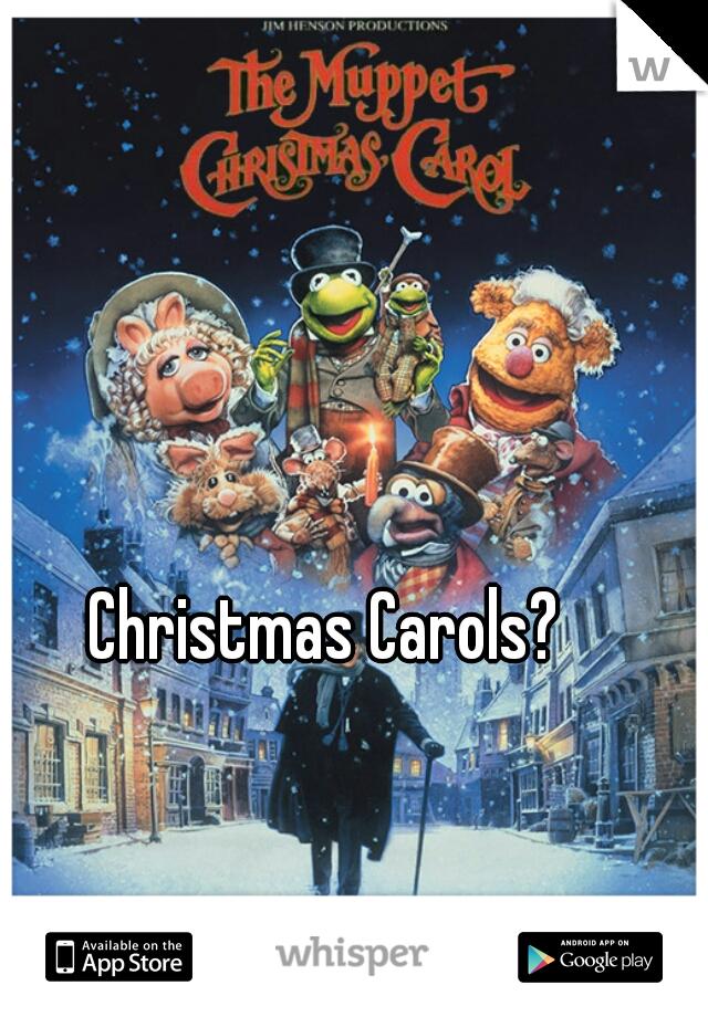 Christmas Carols?