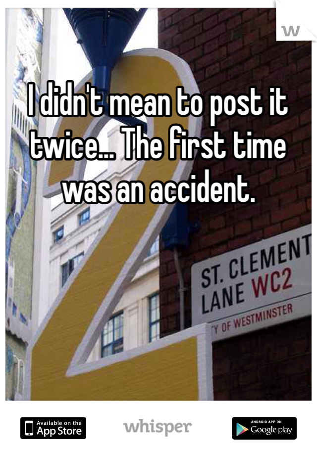 I didn't mean to post it twice... The first time was an accident.