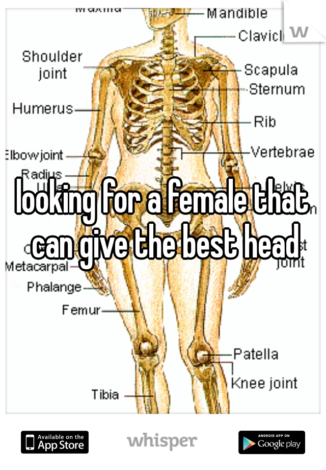looking for a female that can give the best head
