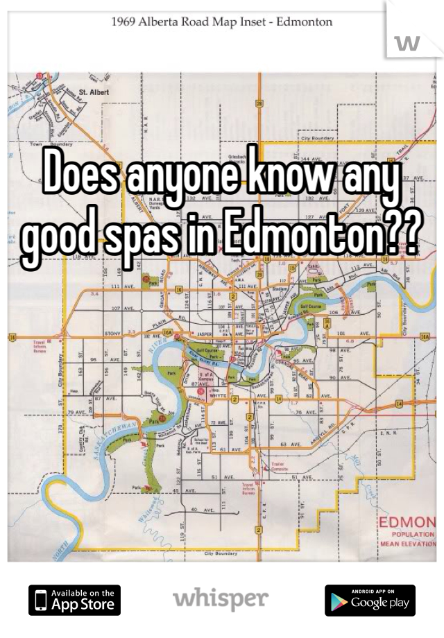 Does anyone know any good spas in Edmonton??