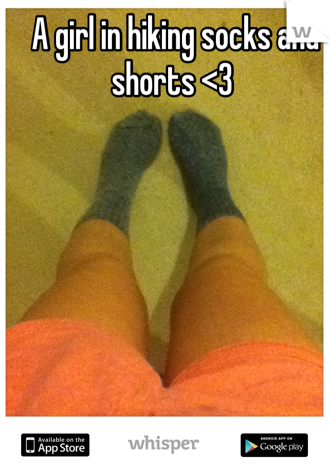 A girl in hiking socks and shorts <3