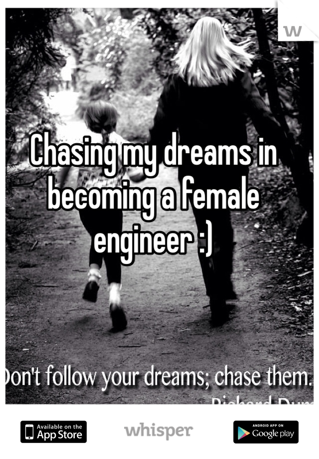Chasing my dreams in becoming a female engineer :)