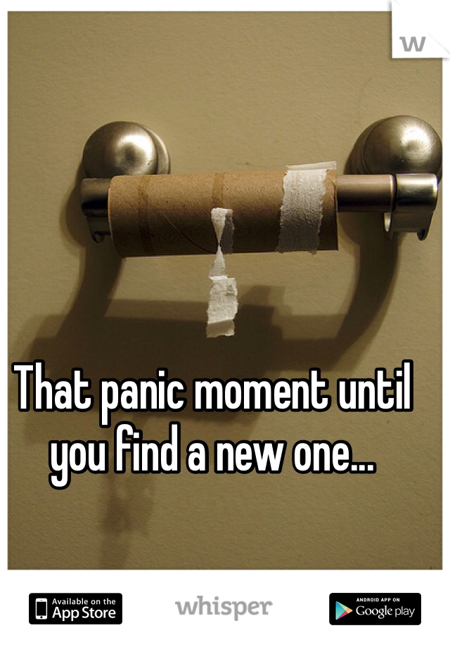 That panic moment until you find a new one...