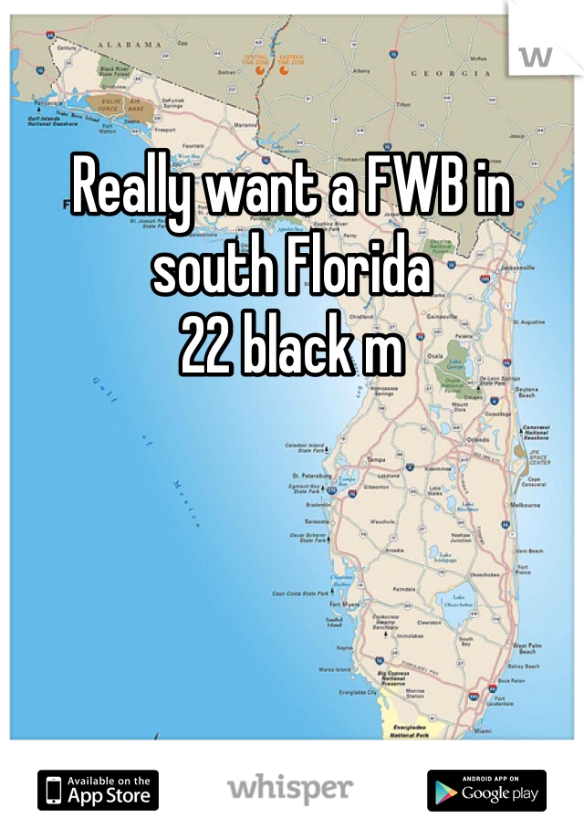 Really want a FWB in south Florida    22 black m