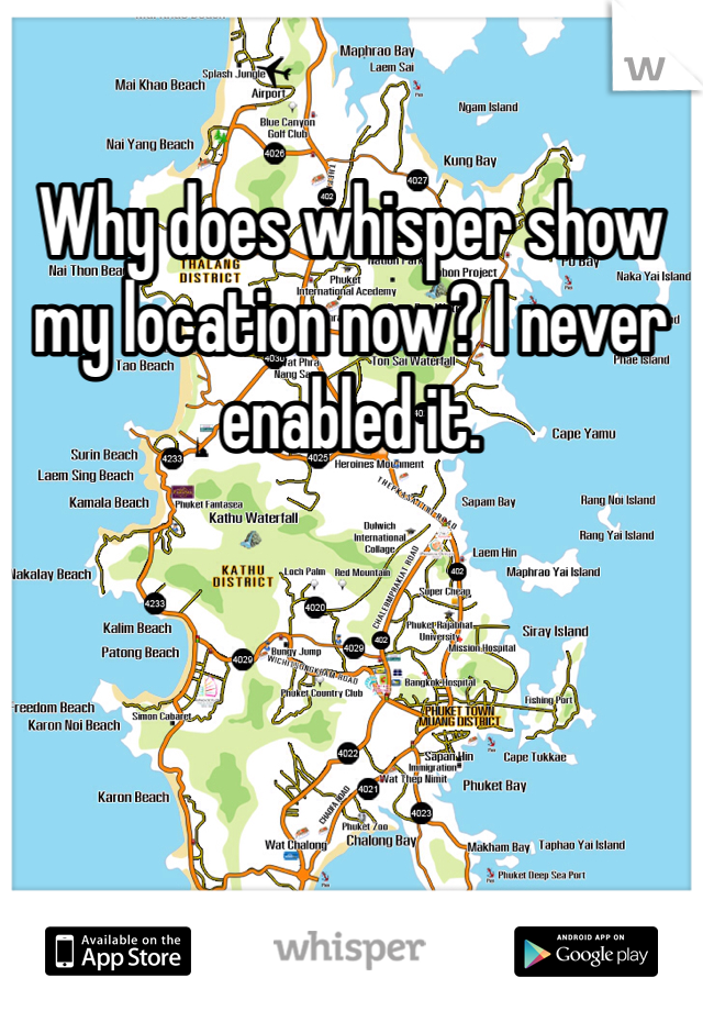 Why does whisper show my location now? I never enabled it.