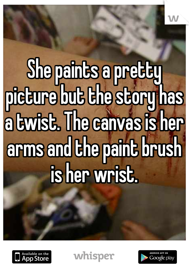 She paints a pretty picture but the story has a twist. The canvas is her arms and the paint brush is her wrist.