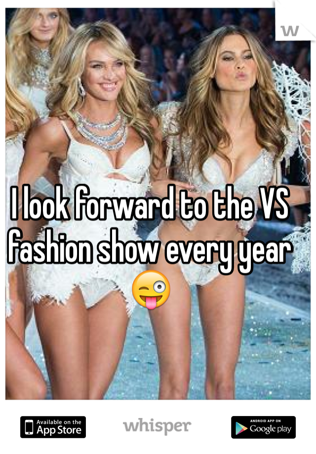 I look forward to the VS fashion show every year 😜