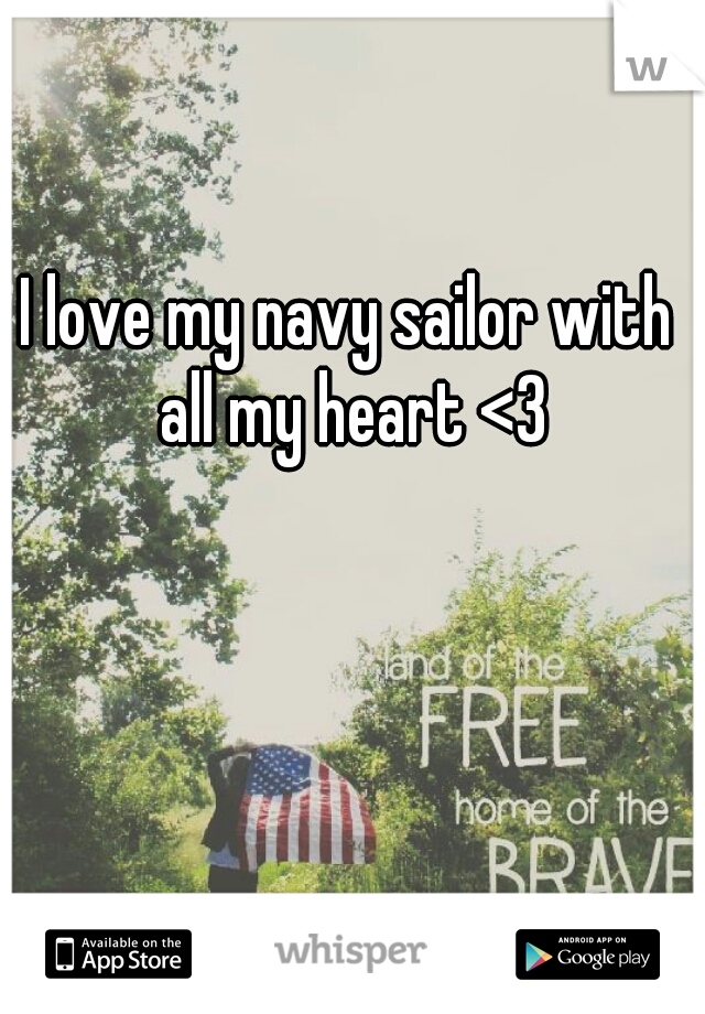 I love my navy sailor with all my heart <3