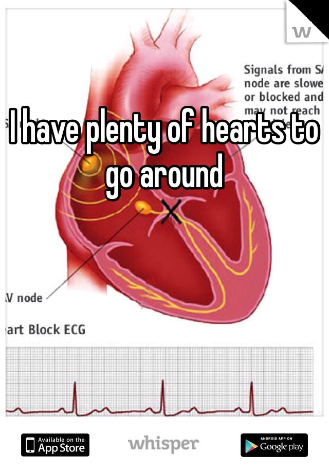 I have plenty of hearts to go around