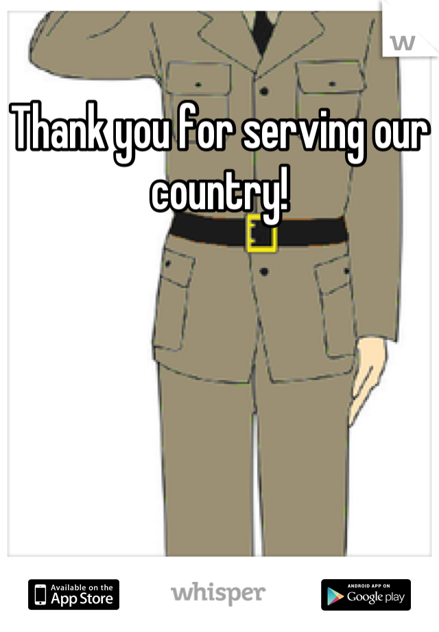 Thank you for serving our country!