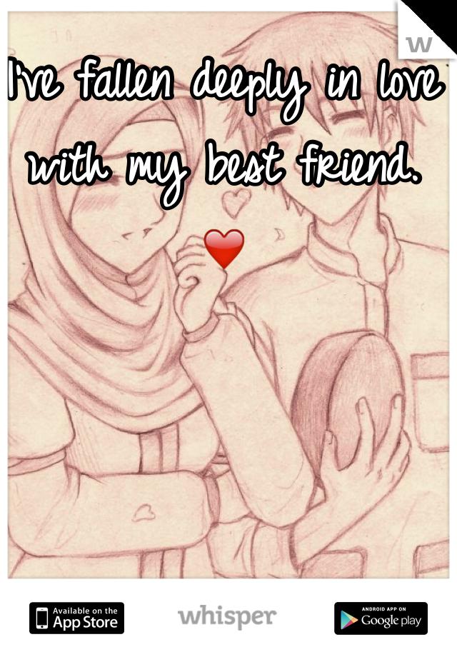 I've fallen deeply in love with my best friend.  ❤️