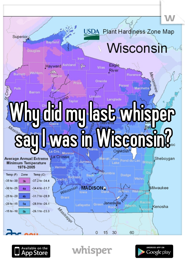 Why did my last whisper say I was in Wisconsin?