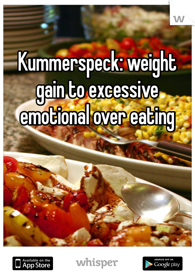 Kummerspeck: weight gain to excessive emotional over eating