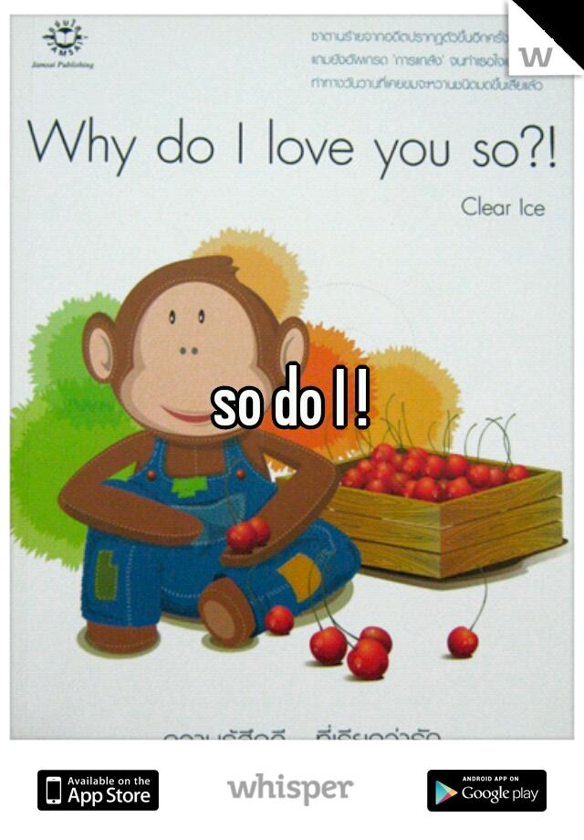 so do I !
