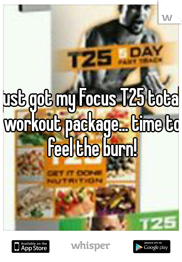 just got my Focus T25 total workout package... time to feel the burn!