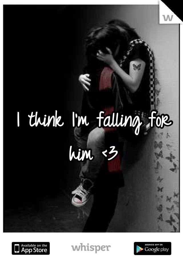 I think I'm falling for him <3