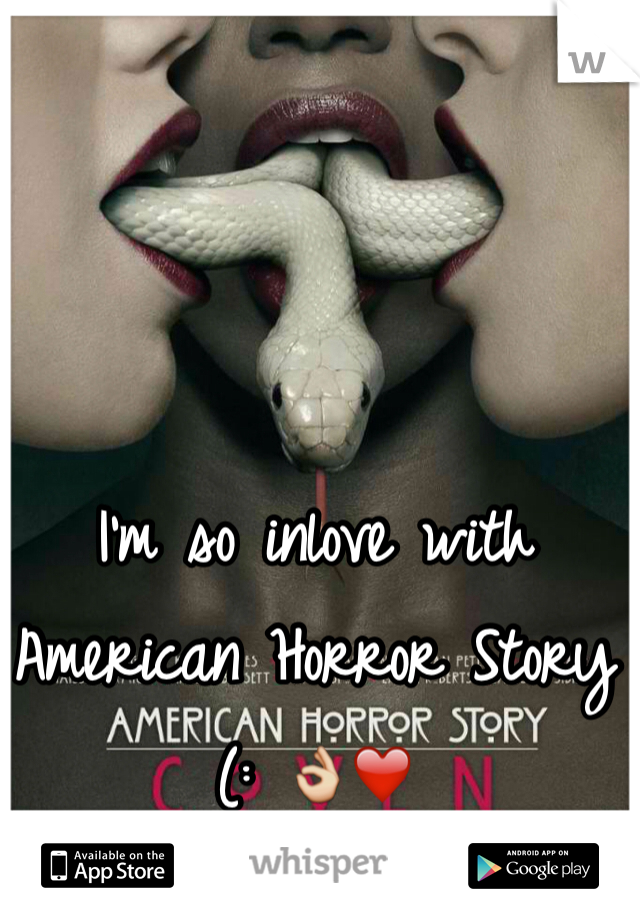 I'm so inlove with American Horror Story (: 👌❤️
