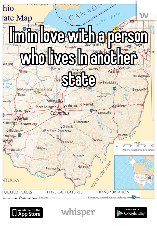 I'm in love with a person who lives In another state