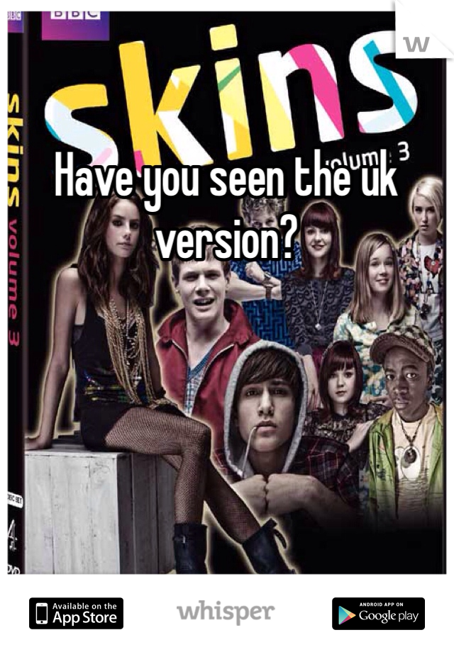 Have you seen the uk version?