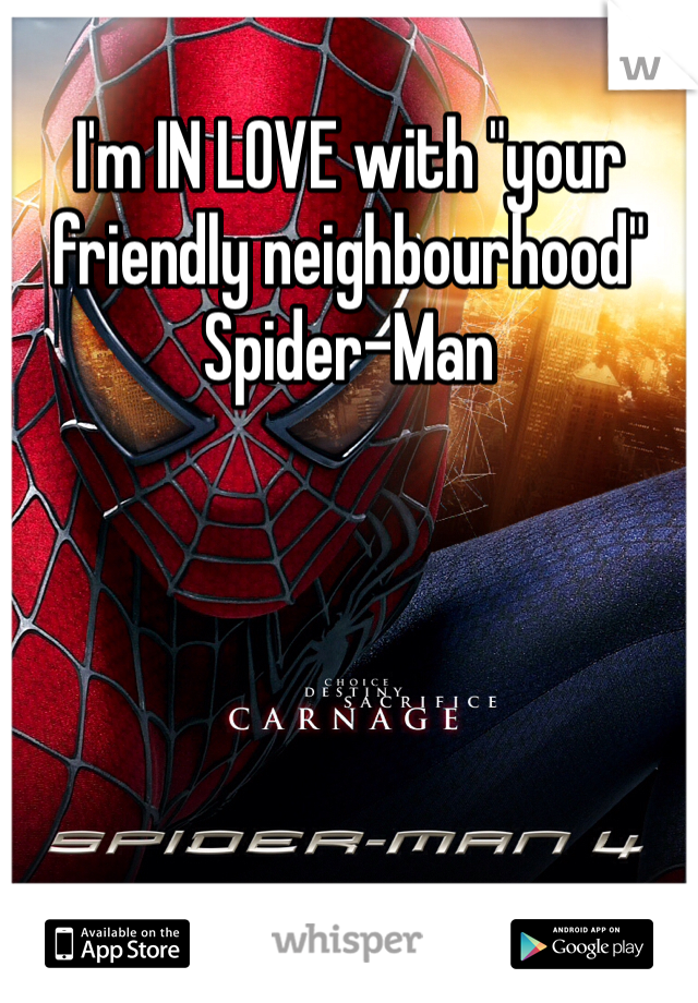 """I'm IN LOVE with """"your friendly neighbourhood"""" Spider-Man"""