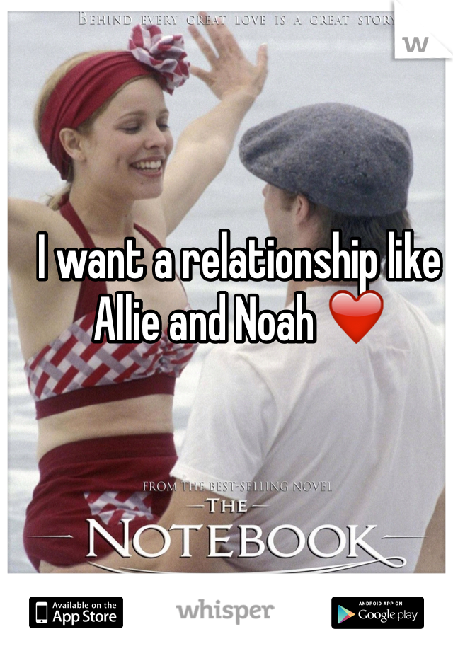 I want a relationship like Allie and Noah ❤️