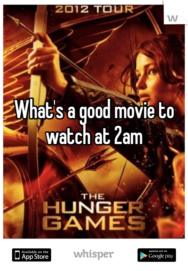 What's a good movie to watch at 2am