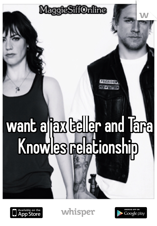 I want a jax teller and Tara Knowles relationship