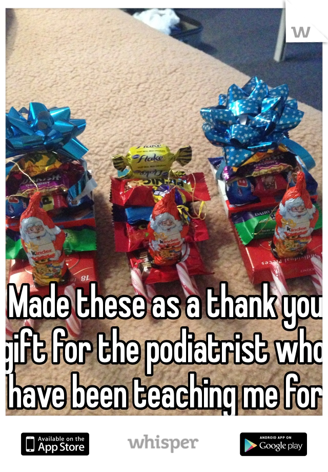 Made these as a thank you gift for the podiatrist who have been teaching me for the past week :)