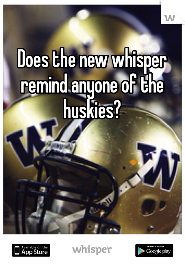 Does the new whisper remind anyone of the huskies?