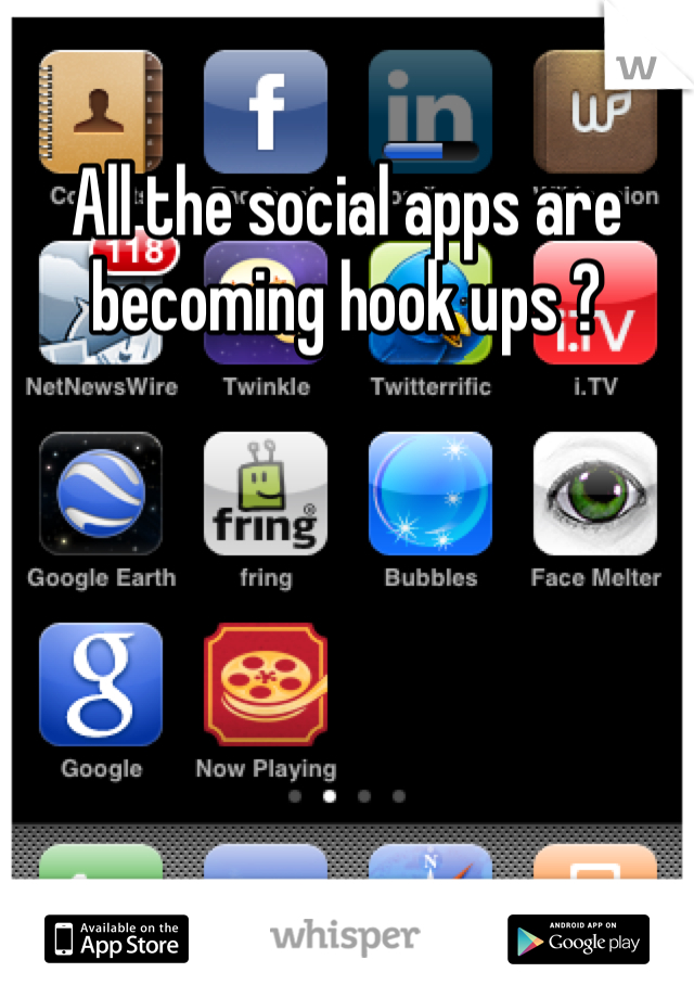 All the social apps are becoming hook ups ?