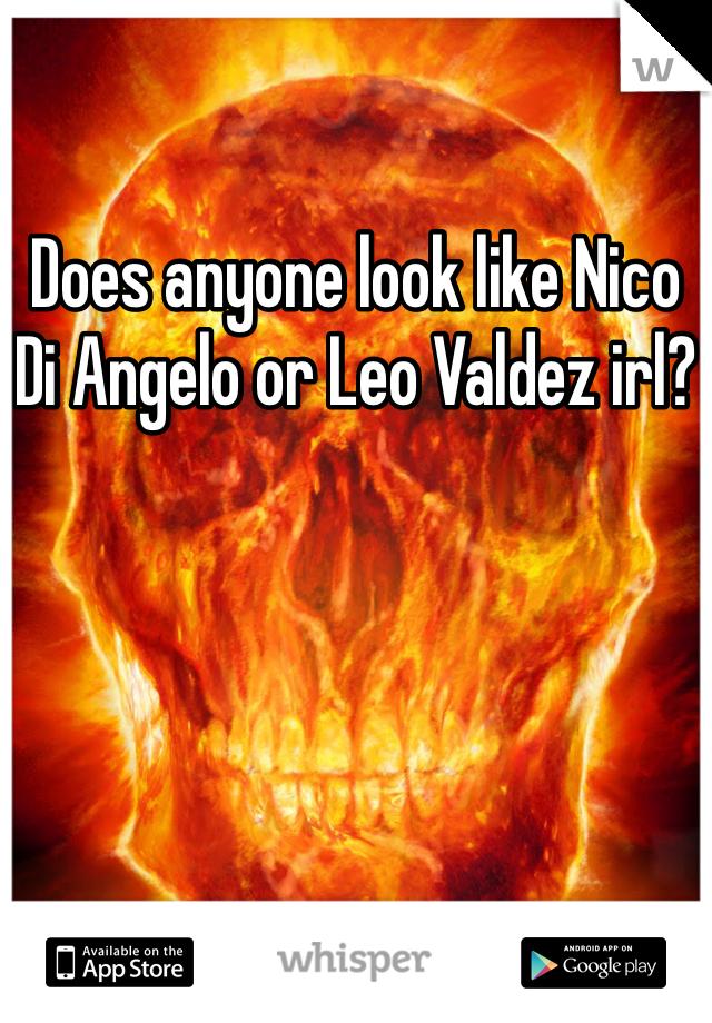 Does anyone look like Nico Di Angelo or Leo Valdez irl?