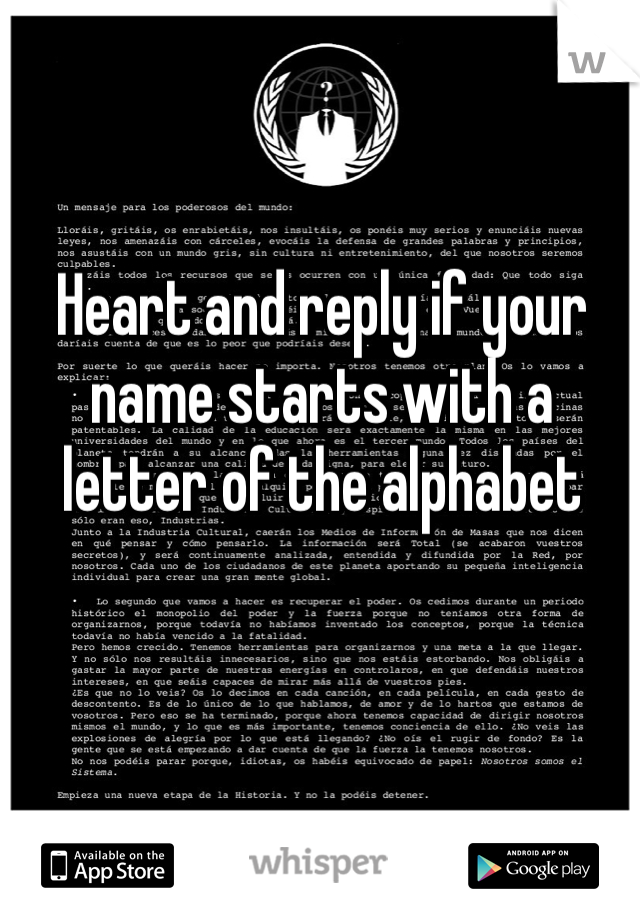 Heart and reply if your name starts with a letter of the alphabet