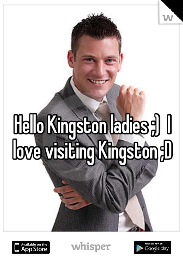 Hello Kingston ladies ;)  I love visiting Kingston ;D
