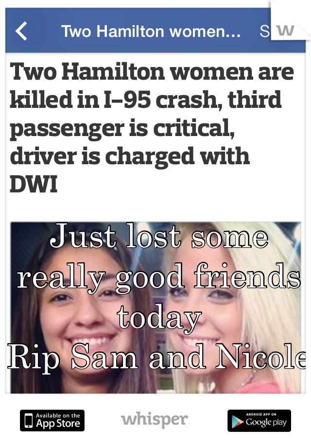 Just lost some really good friends today  Rip Sam and Nicole