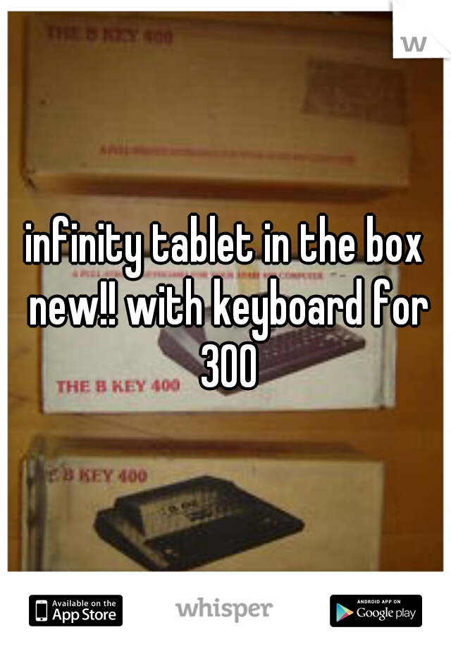 infinity tablet in the box new!! with keyboard for 300