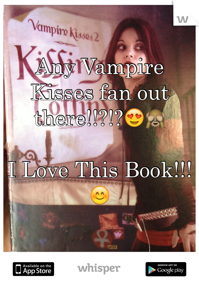 Any Vampire Kisses fan out there!!?!?😍🙈   I Love This Book!!! 😊
