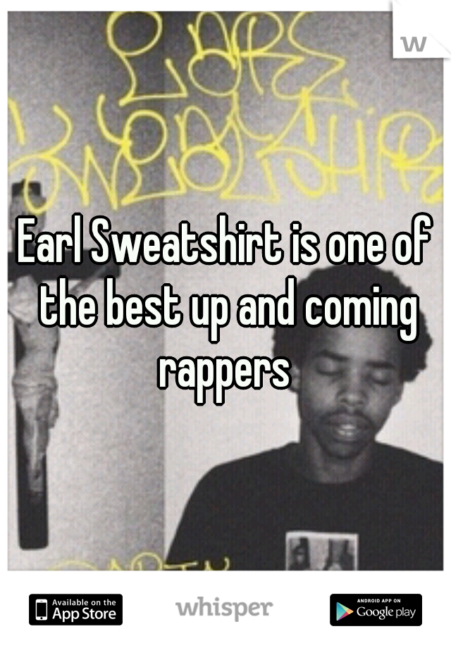 Earl Sweatshirt is one of the best up and coming rappers