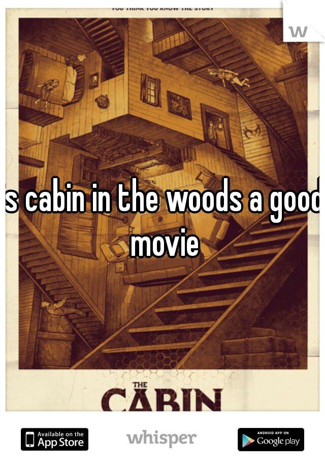 is cabin in the woods a good movie