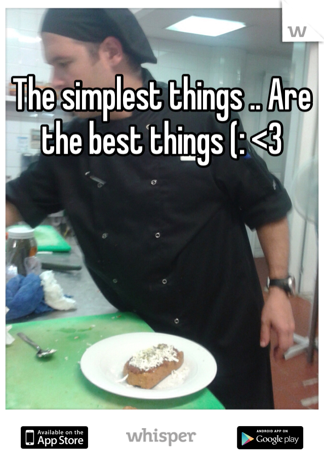The simplest things .. Are the best things (: <3
