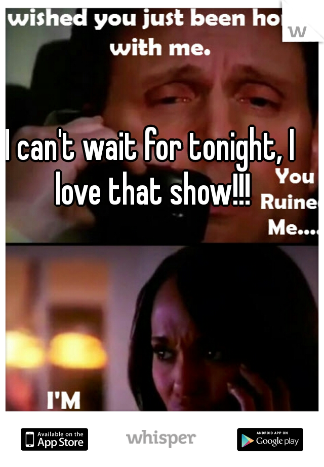 I can't wait for tonight, I love that show!!!