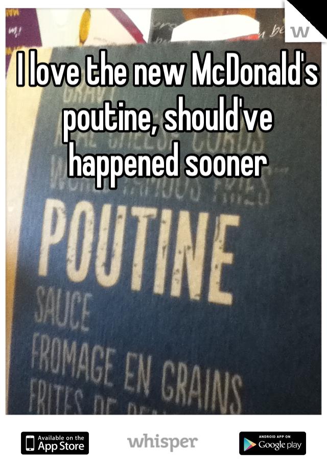 I love the new McDonald's poutine, should've happened sooner
