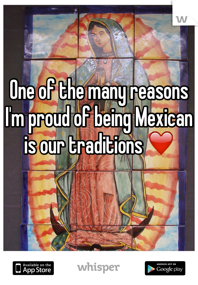 One of the many reasons I'm proud of being Mexican is our traditions ❤️