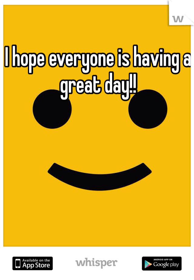I hope everyone is having a great day!!