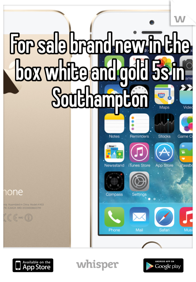 For sale brand new in the box white and gold 5s in Southampton