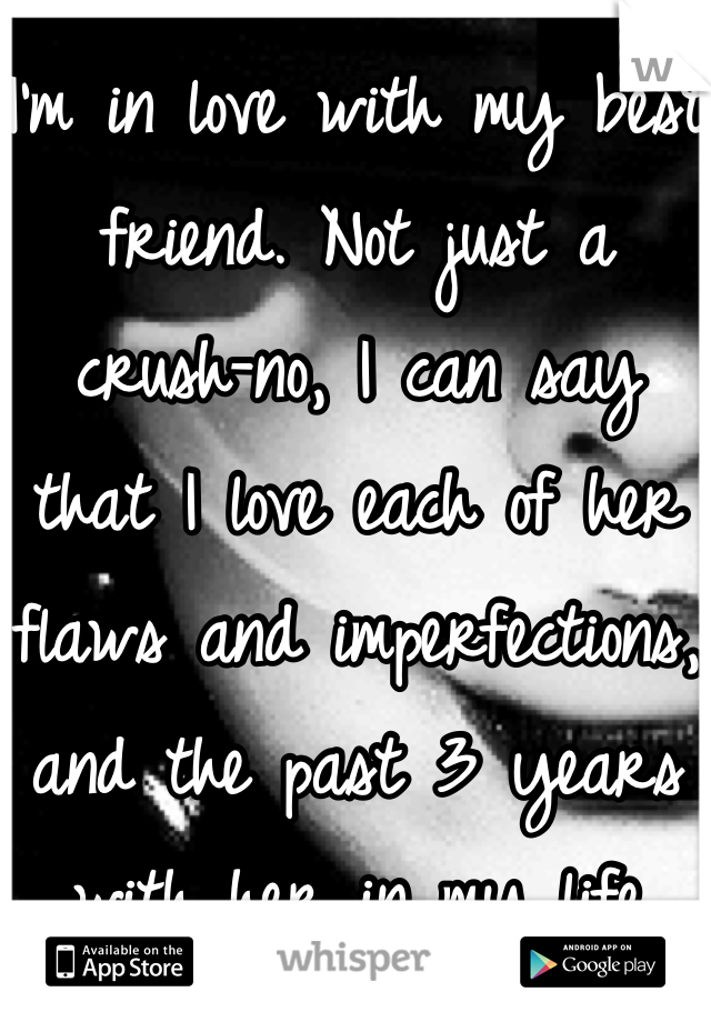 I'm in love with my best friend. Not just a crush-no, I can say that I love each of her flaws and imperfections, and the past 3 years with her in my life have been the best. There are two problems, she's 14 years older, and straight.