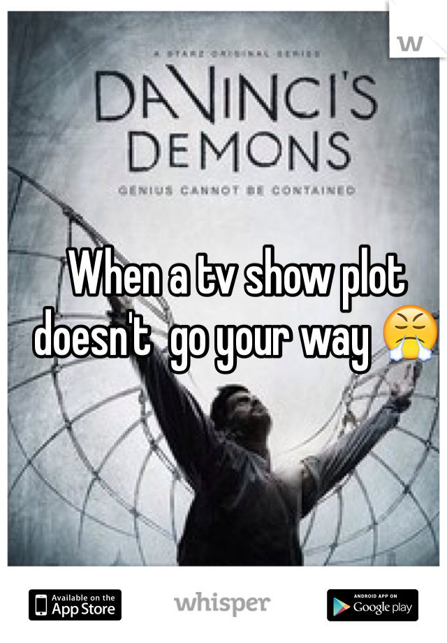 When a tv show plot doesn't  go your way 😤