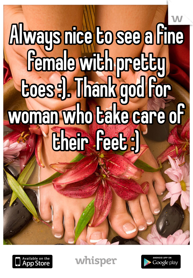 Always nice to see a fine female with pretty toes :). Thank god for woman who take care of their  feet :)